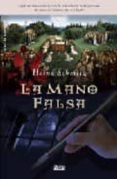 Libros descargables gratis para computadora LA MANO FALSA 9788496626294 in Spanish de HEINZ R. SCHMITZ