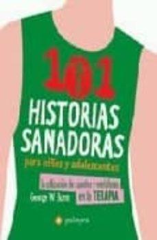Chapultepecuno.mx 101 Historias Sanadoras Para Niños Y Adolescentes: La Utilizacion De Cuentos Y Metaforas En La Terapia Image