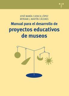 manual para el desarrollo de proyectos educativos de museos-jose maria cuenca lopez-myriam j. martin caceres-9788497048194