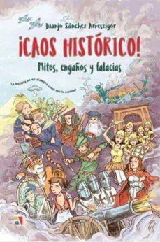 Libros electrónicos gratis para descargar a ipad CAOS HISTORICO:MITOS, ENGAÑOS Y FALACIAS in Spanish iBook 9788497391894 de JUAN JOSE SANCHEZ ARRESEIGOR