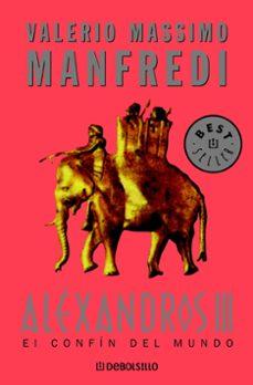 Ebooks txt descargar gratis ALEXANDROS III: EL CONFIN DEL MUNDO  de VALERIO MASSIMO MANFREDI