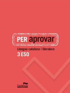 per aprovar: llengua catalana i literatura 3 eso-9788498049794