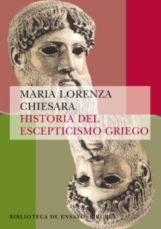 historia del escepticismo griego-maria lorenza chiesara-9788498410594