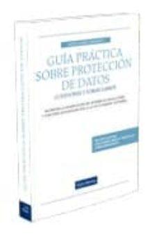 guia practica sobre proteccion de datos: cuestiones y formularios-javier alvarez hernando-9788498983494
