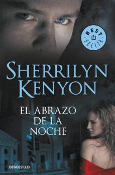 Inglés gratis descargar ebook pdf EL ABRAZO DE LA NOCHE (CAZADORES OSCUROS 3) de SHERRILYN KENYON 9788499080994