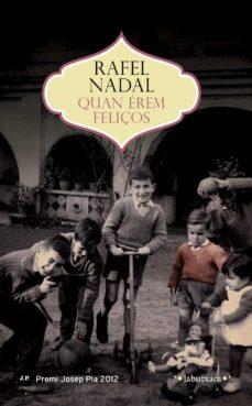 Libros en línea descargas de libros electrónicos gratis. QUAN ÉREM FELIÇOS de RAFEL NADAL MOBI DJVU iBook en español