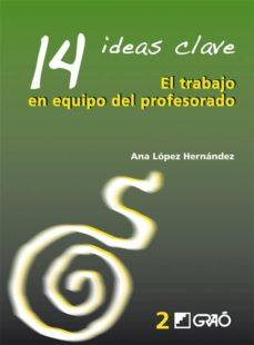 14 ideas clave. el trabajo en equipodel profesorado (ebook)-ana lopez hernandez-9788499807294