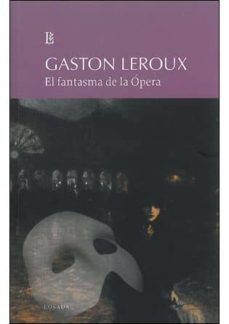 Descargar libros de audio EL FANTASMA DE LA OPERA de GASTON LEROUX