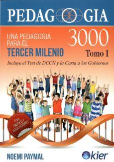Padella.mx Pedagogía 3000 (Vol. I): Una Pedagogia Para El Tercer Milenio. Incluye El Test De Dccn Y La Carta A Los Gobiernos Image