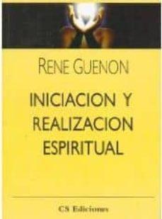 iniciacion y realizacion espiritual-rene guenon-9789507642494