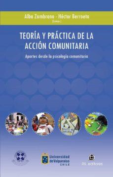 teoría y práctica de la acción comunitaria en chile (ebook)-alba zambrano-hector berroeta-9789562848794