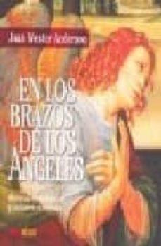 Followusmedia.es En Los Brazos De Los Angeles: Historias Verdaderas De Guardianes Celestiales Image