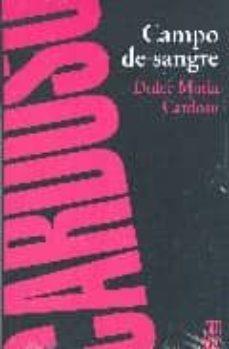 Descargar libros google libros pdf en línea CAMPO DE SANGRE (Literatura española)