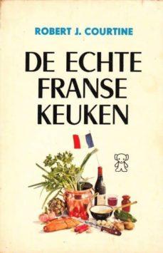 DE ECHTE FRANSE KEUKEN - ROBERT J COURTINE |