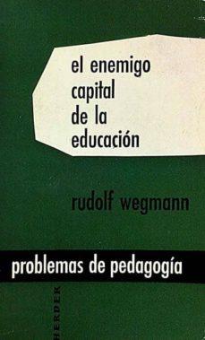 EL ENEMIGO CAPITAL DE LA EDUCACIÓN - RUDOLF WEGMANN | Triangledh.org