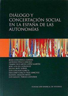 DIÁLOGO Y CONCERTACIÓN SOCIAL EN LA ESPAÑA DE LAS AUTONOMÍAS - VVAA | Adahalicante.org