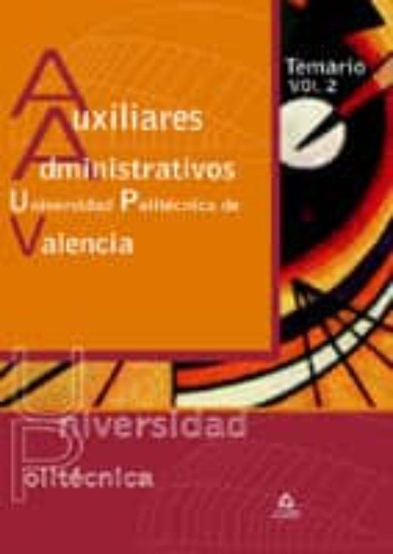 AUXILIARES ADMINISTRATIVOS DE LA UNIVERSIDAD POLITECNICA DE VALEN CIA. TEMARIO (VOL. II)