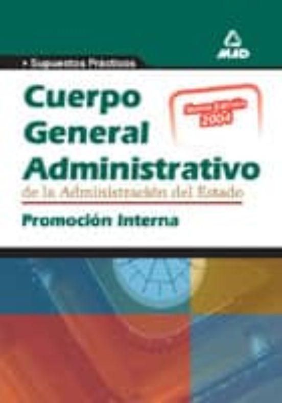 CUERPO GENERAL ADMINISTRATIVO DE LA ADMINISTRACION DEL ESTADO. PR OMOCION INTERNA: SUPUESTOS PRACTICOS