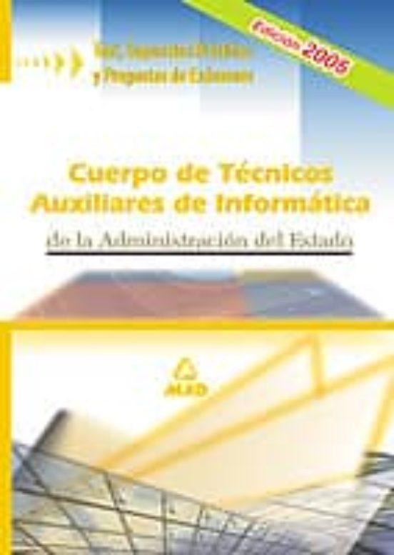 CUERPOS TECNICOS AUXILIARES DE INFORMATICA DEL ESTADO: TEST, SUPU ESTOS PRACTICOS Y PREGUNTAS DE EXAMEN