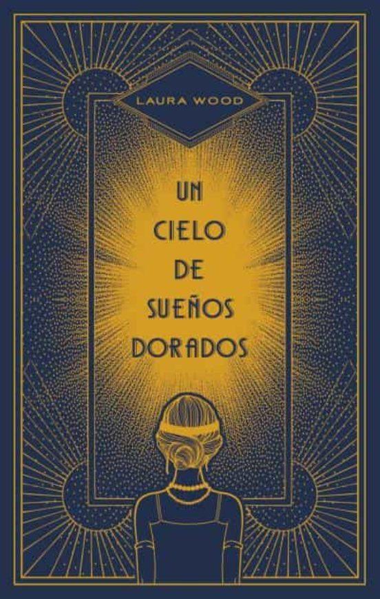 un cielo de sueños dorados-laura wood-9788492918904