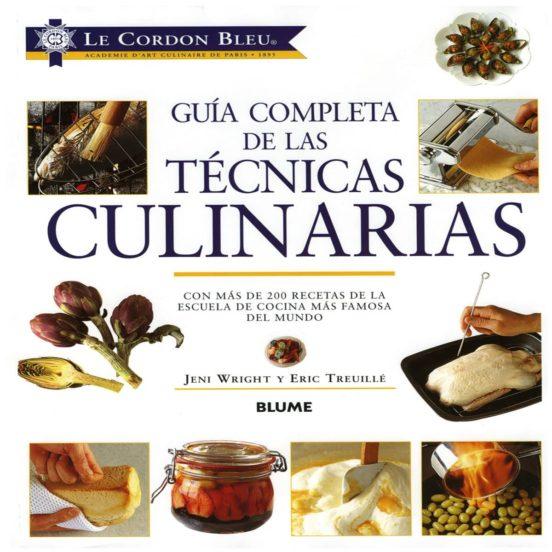 Guia Completa De Las Tecnicas Culinarias Le Cordon Bleu Jeni Wright Casa Del Libro