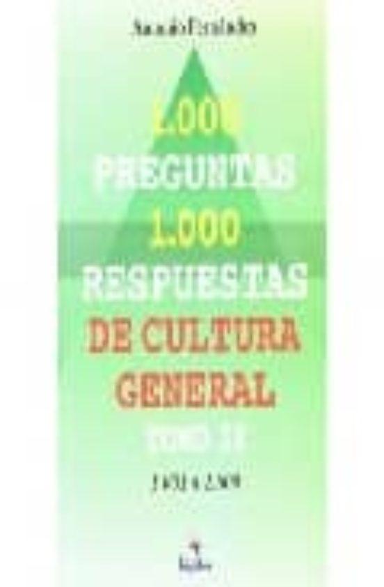 1000 Preguntas 1000 Respuestas De Cultura General T Ii 1001 A 1500 De Antonio Fernandez Casa Del Libro