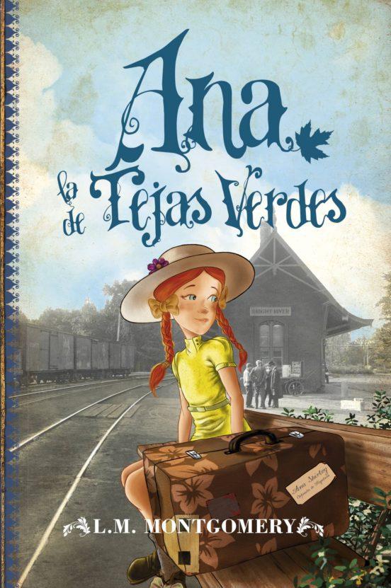 Ana De Las Tejas Verdes Libro I Lucy Maud Montgomery Casa Del Libro