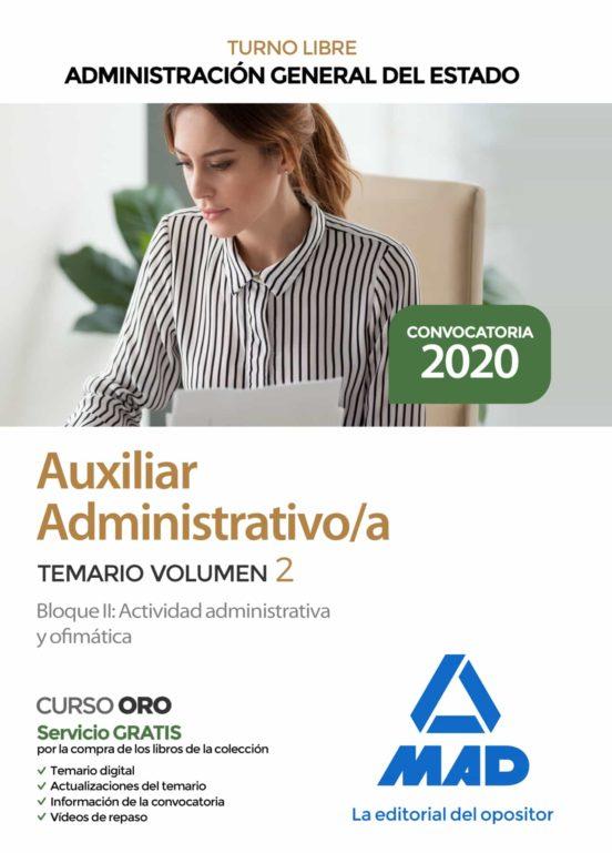 AUXILIAR ADMINISTRATIVO DE LA ADMINISTRACION GENERAL DEL ESTADO. TEMARIO (VOL. 2) BLOQUE II: ACTIVIDAD ADMINISTRATIVA Y OFIMATICA