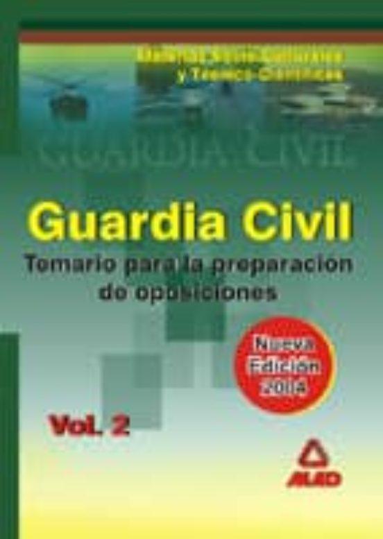 GUARDIA CIVIL: TEMARIO PREPARACION OPOSICIONES MATERIAS SOCIOCULT URALES Y TECNICO-CIENTIFICAS (VOL. II)