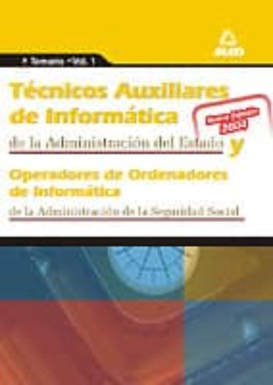 TECNICOS AUXILIARES DE INFORMATICA DE LA ADMINISTRACION DEL ESTAD O: OPERADORES DE ORDENADORES DE INFORMATICA
