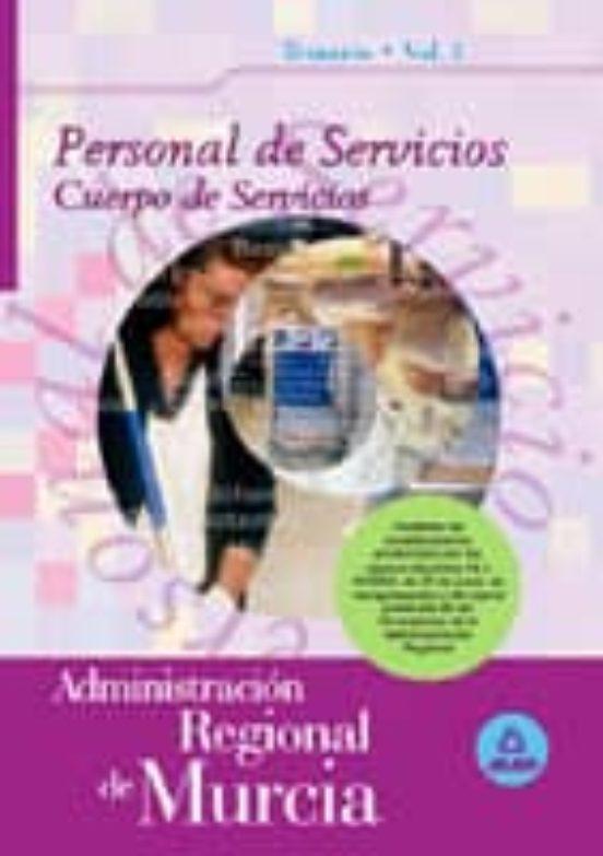 PERSONAL DE SERVICIOS. CUERPO DE SERVICIOS DE LA ADMINISTRACION R EGIONAL DE MURCIA. TEMARIO (VOL. I)