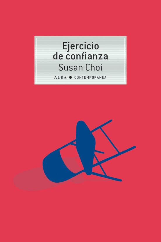 EJERCICIO DE CONFIANZA   SUSAN CHOI   Comprar libro 9788490656754
