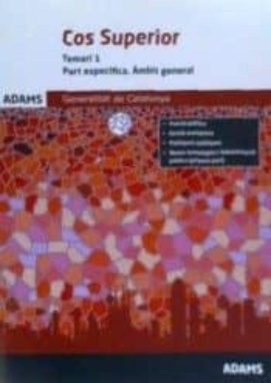 Temari 1 Cos Superior Part Especifica ámbit General De La Generalitat De Catalunya Con Isbn 9788491475354 Casa Del Libro