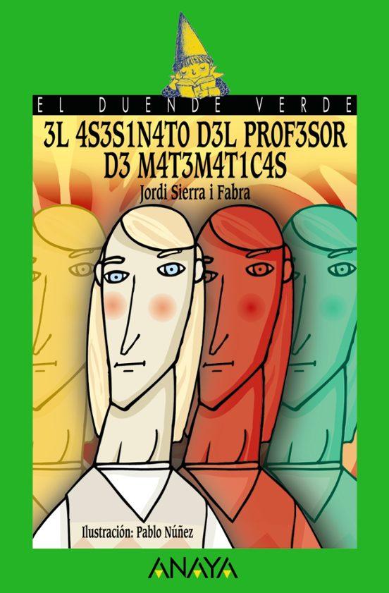 El Asesinato Del Profesor De Matematicas El Duende Verde Jordi Sierra I Fabra Casa Del Libro