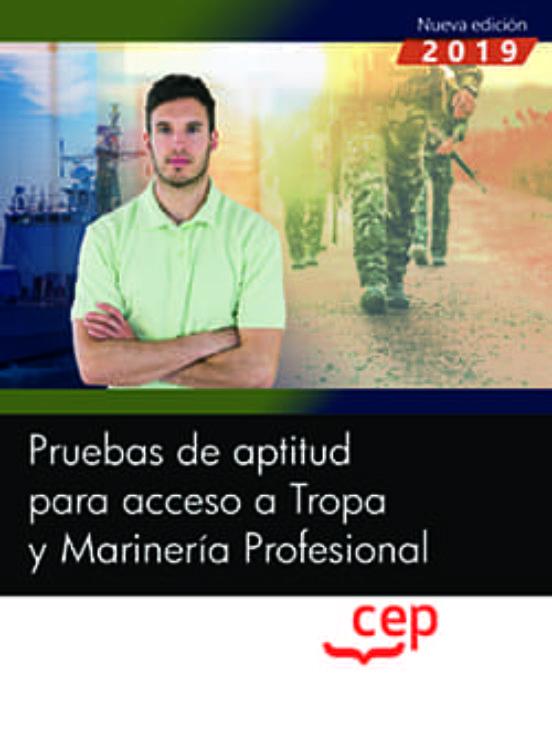 PRUEBAS DE APTITUD PARA ACCESO A TROPA Y MARINERIA PROFESIONAL (ED. 2019)