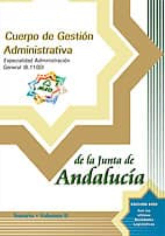 CUERPO DE GESTION ADMINISTRATIVA DE LA JUNTA DE ANDALUCIA. ESPECI ALIDAD ADMINISTRACION GENERAL (B.1009): TEMARIO (VOL. II)