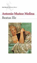 beatus ille-antonio muñoz molina-9788432207754