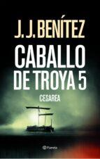 caballo de troya 5. cesarea-j.j. benitez-9788408033684