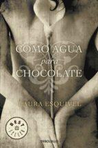 como agua para chocolate-laura esquivel-9788497592314