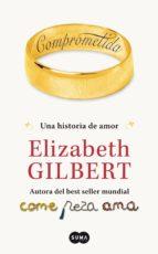 comprometida (ebook)-elizabeth gilbert-9788483657164