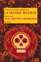 cuentos populares de la madre muerte-ana cristina herreros-9788498416084
