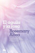 el aguila y la rosa-rosemary altea-9788496581494