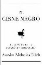EL CISNE NEGRO: EL IMPACTO DE LO ALTAMENTE IMPROBABLE + #2#NICHOLAS TALEB, NASSIM#113797#