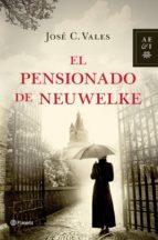 el pensionado de neuwelke (ebook)-jose c. vales-9788408051954