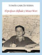 el profesor chiflado y mister wert-tomas garcia yebra-9788494238024