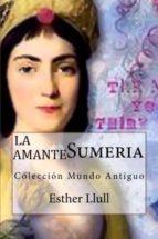 la amante sumeria (ebook)-esther llull-9788483260524