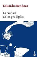 la ciudad de los prodigios-eduardo mendoza-9788432217104