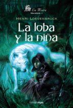 la loba y la niña-henri loevenbruck-9788448035624
