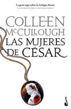 las mujeres del cesar (señores de roma 4)-colleen mccullough-9788408103004