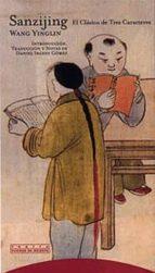 sanzijing, el clasico de tres caracteres: el umbral de la educaci on china-wang yinglin-9788481643664